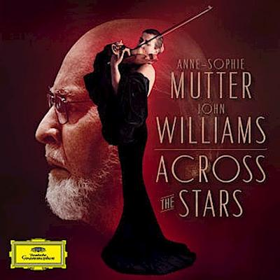 Anne-Sophie Mutter & John Williams - Across the Stars, 1 Audio-CD