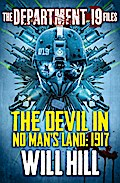 9780007522248 - Will Hill: The Department 19 Files: The Devil in No Man`s Land: 1917 (Department 19) - Buch