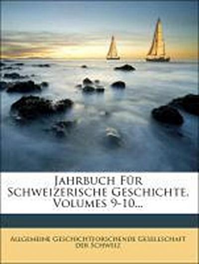 Jahrbuch für Schweizerische Geschichte, Neunter Band, 1841