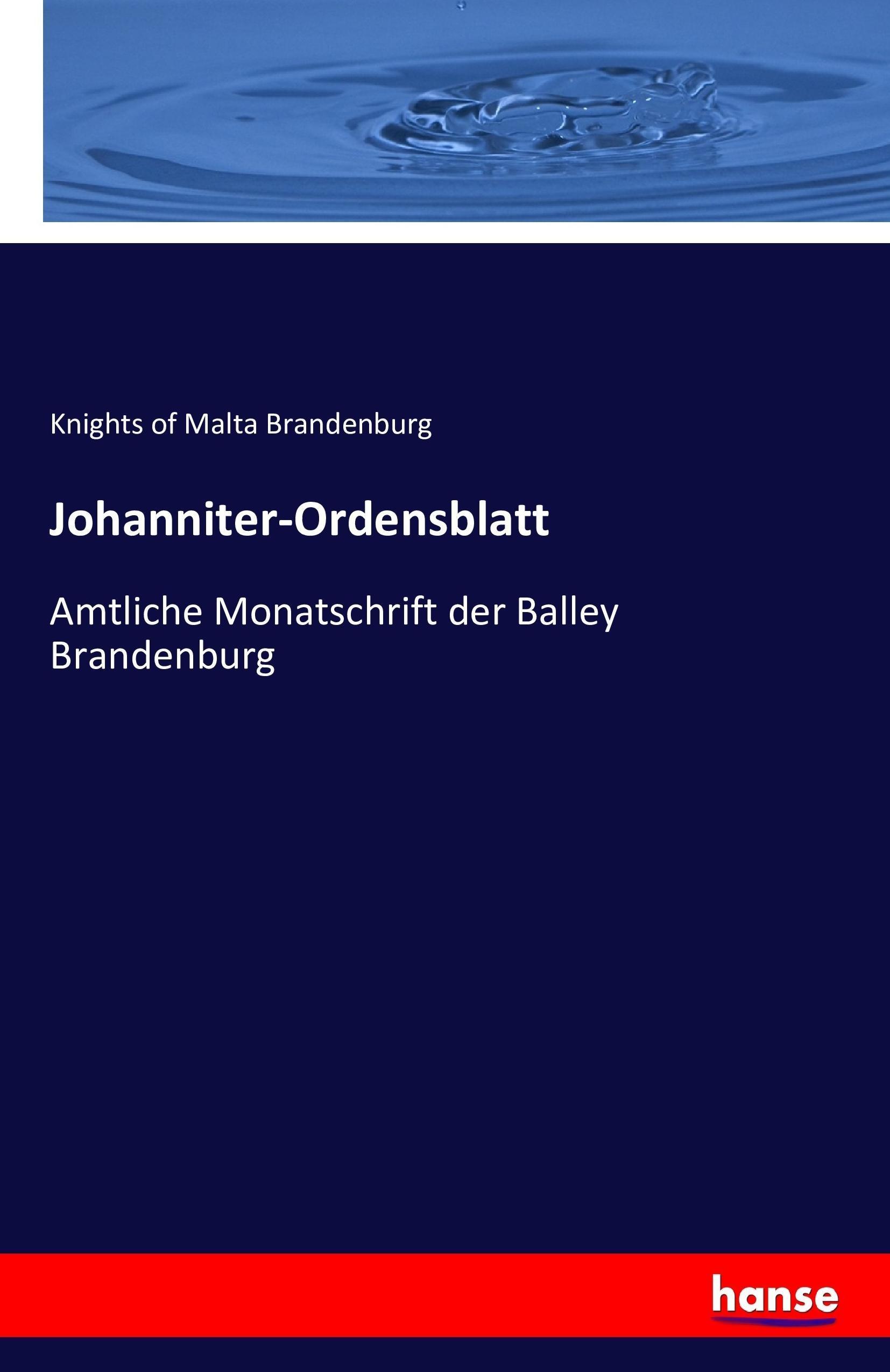 Johanniter-Ordensblatt - Knights Of Malta Brandenburg -  9783742800206