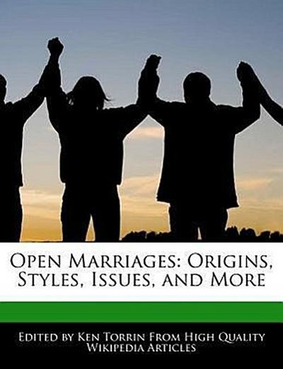 Open Marriages: Origins, Styles, Issues, and More