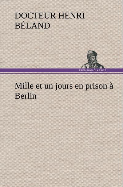 mille-et-un-jours-en-prison-a-berlin