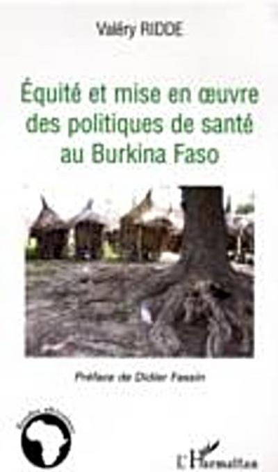 Equite et mise en oeuvre des politiques de sante au Burkina