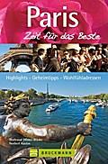 Paris - Zeit für das Beste; Highlights - Geheimtipps - Wohlfühladressen   ; Zeit für das Beste ; Deutsch;