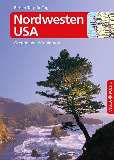 Reiseführer Nordwesten USA – Oregon und Washington; mit E-Magazin; Reisen Tag für Tag; Deutsch; 27 Karten