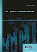 Das Jagdrecht in Nordrhein-Westfalen