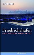 Friedrichshafen; Eine deutsche Stadt am See;  ...