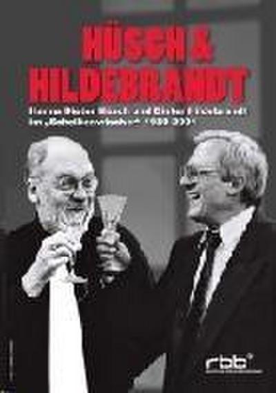 Hüsch & Hildebrandt - Hanns Dieter Hüsch und Dieter Hildebrandt im 'Scheibenwischer' 1980-2001