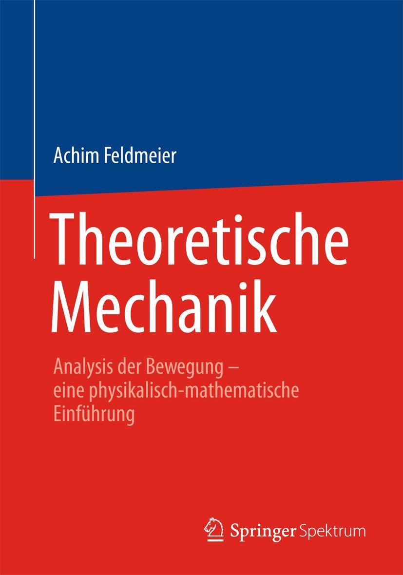 Theoretische Mechanik   Achim Feldmeier    9783642377174