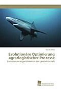 Evolutionäre Optimierung agrarlogistischer Prozesse