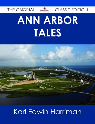 Ann Arbor Tales - The Original Classic Edition