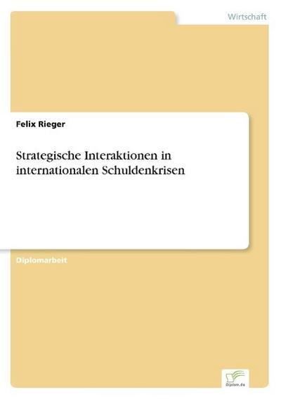 Strategische Interaktionen in internationalen Schuldenkrisen