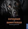 Entenjäger und Dummyträger; Retriever Geschic ...