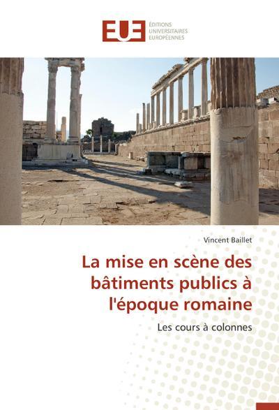 La mise en scène des bâtiments publics à l'époque romaine