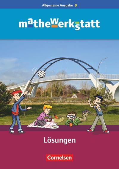 mathewerkstatt - Mittlerer Schulabschluss 9. Schuljahr - Allgemeine Ausgabe - Lösungsheft zum Schülerbuch