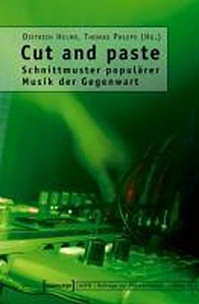 Cut and paste: Schnittmuster populärer Musik der Gegenwart
