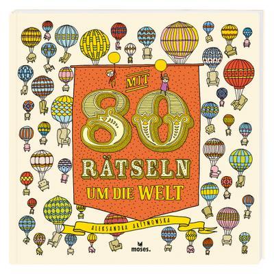 Mit 80 Rätseln um die Welt   Labyrinthe und spannende Suchbilder   Wunderschöne Illustrationen