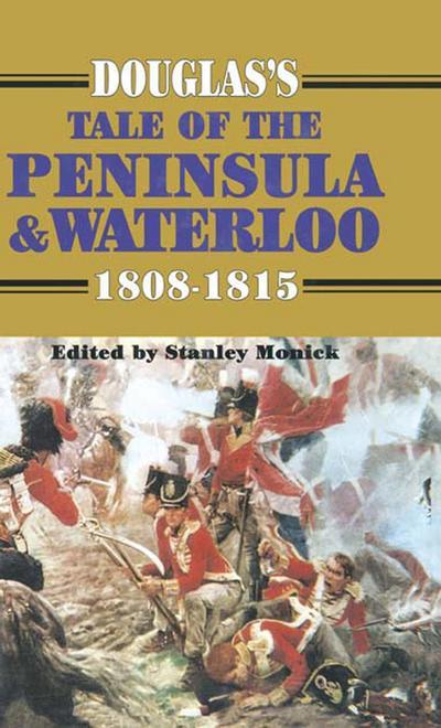 Douglas's Tale of the Peninsula & Waterloo
