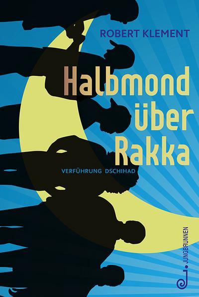 Halbmond über Rakka; Verführung Dschihad; Deutsch