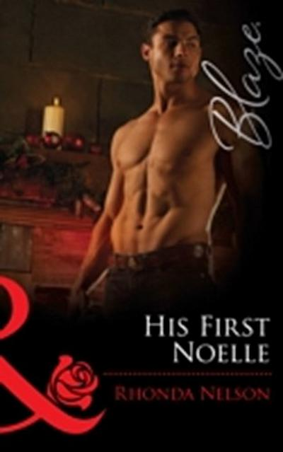 His First Noelle (Mills & Boon Blaze) (Men Out of Uniform, Book 13)