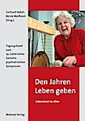 Den Jahren Leben geben – Lebenslust im Alter; Tagungsbandzum14.GütersloherGerontopsychiatrischenSymposium; Hrsg. v. Meißnest, Bernd/Nübel, Gerhard; Deutsch