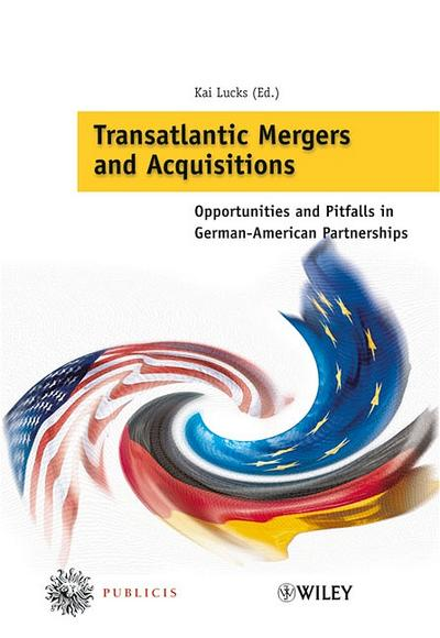 Transatlantic Mergers and Acquisitions: Opportunities and Pitfalls in German-American Partnerships