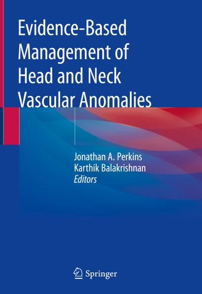 Evidence-Based Management of Head and Neck Vascular Anomalies