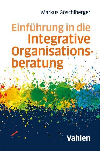 Einführung in die Integrative Organisationsberatung