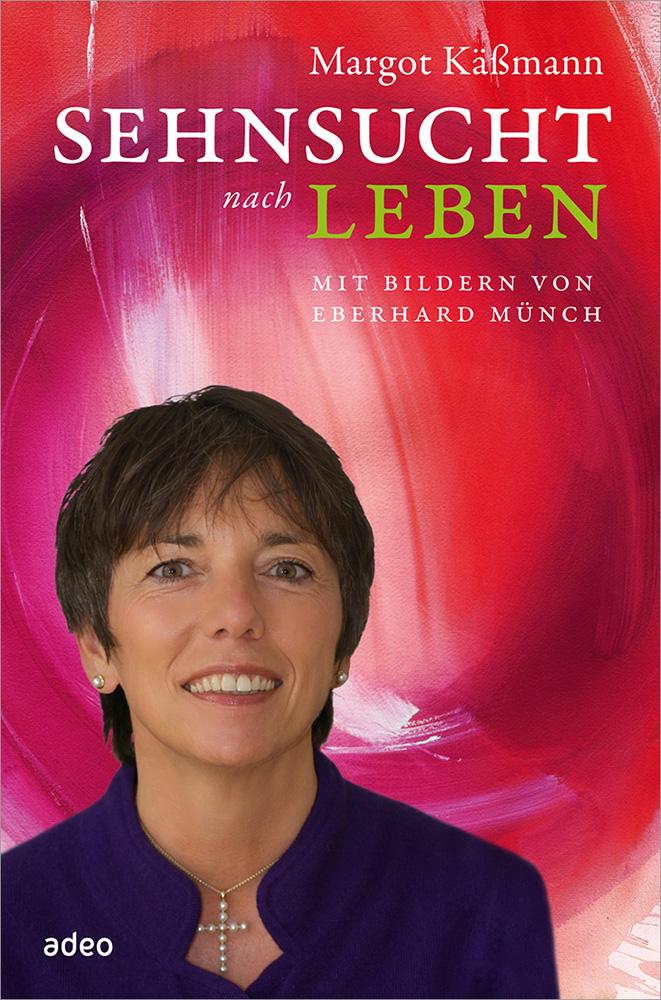 Sehnsucht nach Leben Margot Käßmann 9783863340483