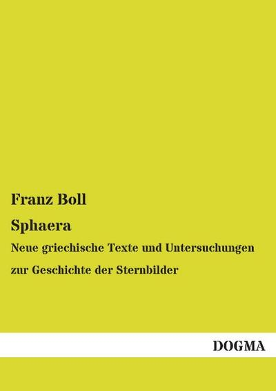 Sphaera: Neue griechische Texte und Untersuchungen zur Geschichte der Sternbilder