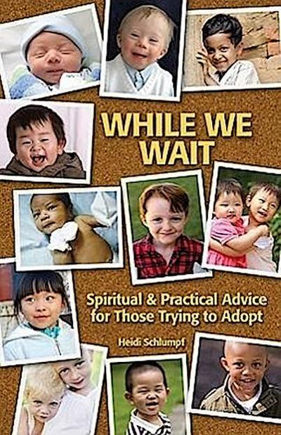 While We Wait: Spiritual & Practical Advice for Those Trying to Adopt