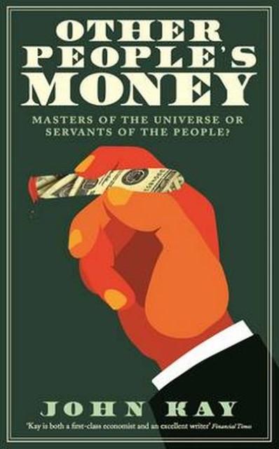 Other People's Money John Kay
