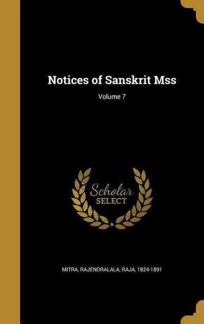 NOTICES OF SANSKRIT MSS V07
