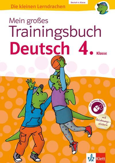 Klett Mein großes Trainingsbuch Deutsch 4. Klasse: Alles für den Übergang auf weiterführende Schulen. Mit Online-Übungen und Belohnungsstickern (Die kleinen Lerndrachen)