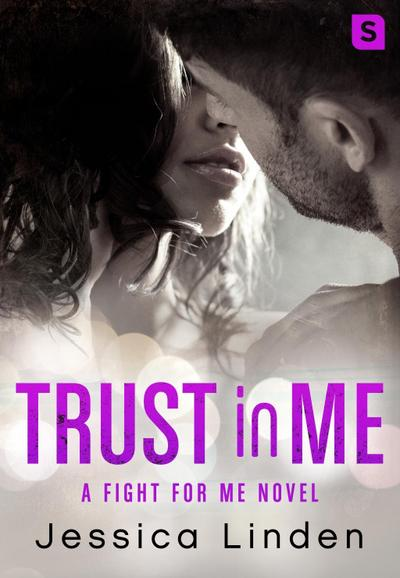 Trust In Me: A Fight for Me Novel
