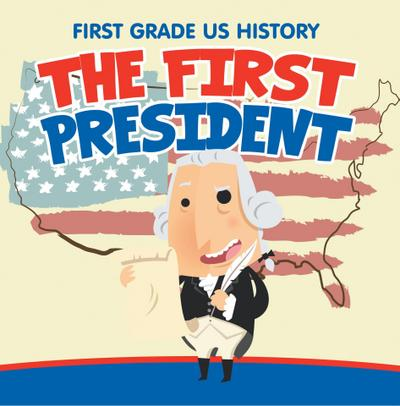 First Grade US History: The First President