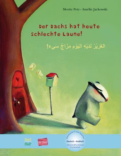 Der Dachs hat heute schlechte Laune! Kinderbuch Deutsch-Arabisch