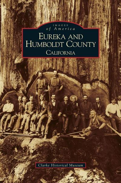 Eureka and Humboldt County, California