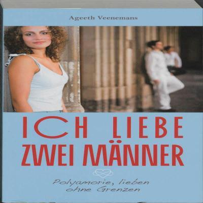 Veenemans, Ageeth:Ich liebe zwei Manner / druk