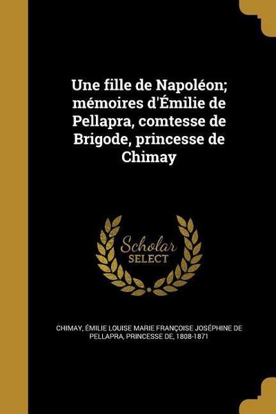 FRE-FILLE DE NAPOLEON MEMOIRES
