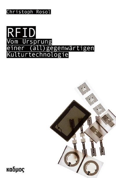 RFID; VomUrsprungeiner(all)gegenwärtigenKulturtechnologie; Berliner Programm einer Medienwissenschaft; Deutsch