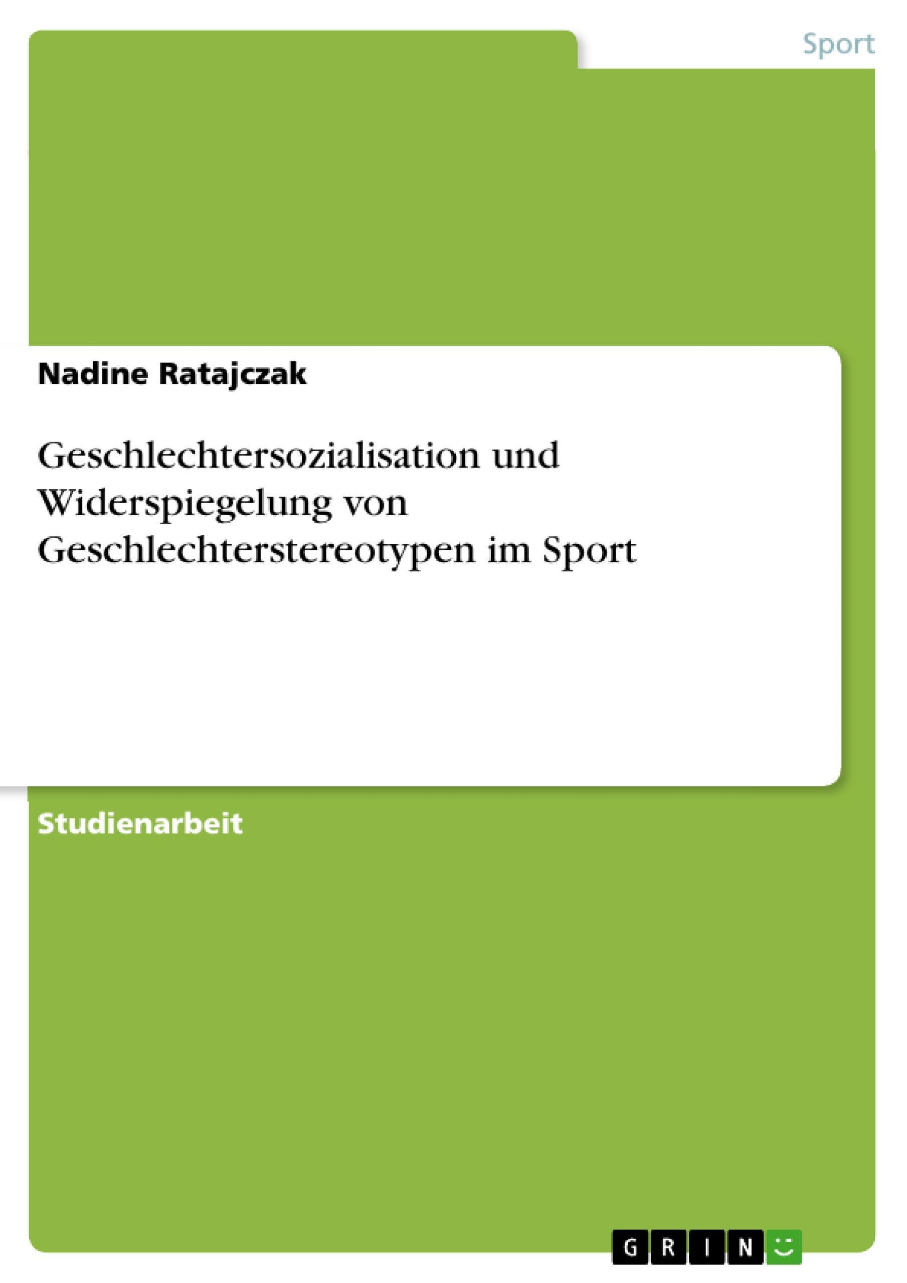 Geschlechtersozialisation und Widerspiegelung von Geschlechterstereotypen i ...