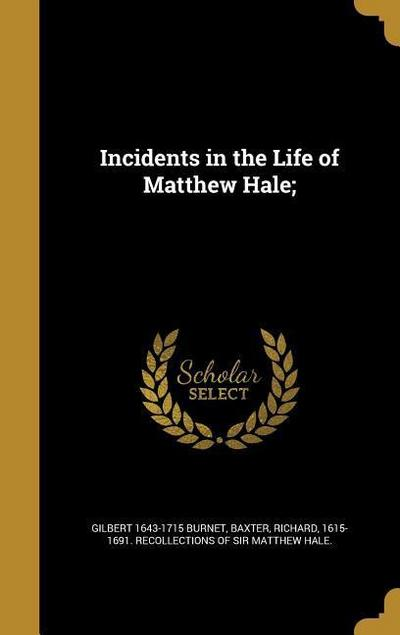 Incidents in the Life of Matthew Hale;