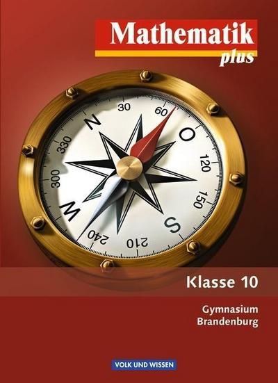 Mathematik plus, Gymnasium Brandenburg, Neubearbeitung Klasse 10, Schülerbuch