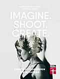 Imagine. Shoot. Create.