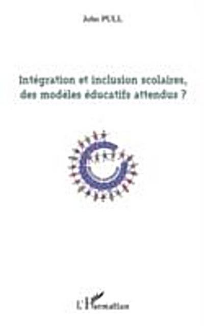 Integration et inclusion scolaires, des modEles educatifs at