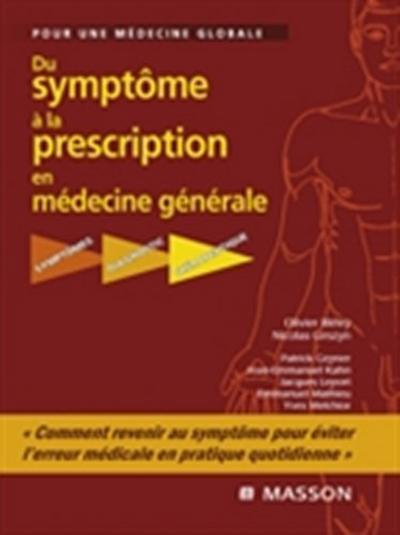 Du symptome a la prescription en medecine generale
