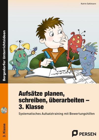 Aufsätze planen, schreiben, überarbeiten - Kl. 3