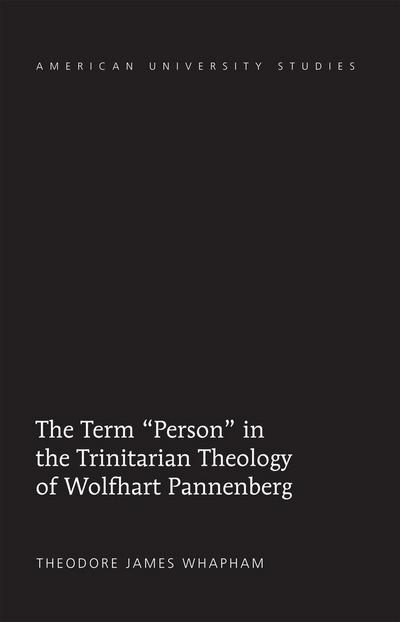 The Term 'Person' in the Trinitarian Theology of Wolfhart Pannenberg