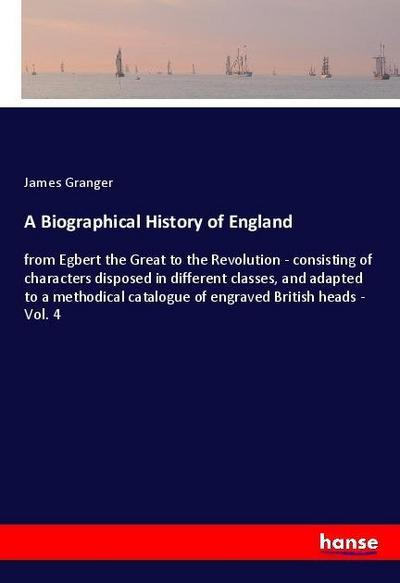 A Biographical History of England
